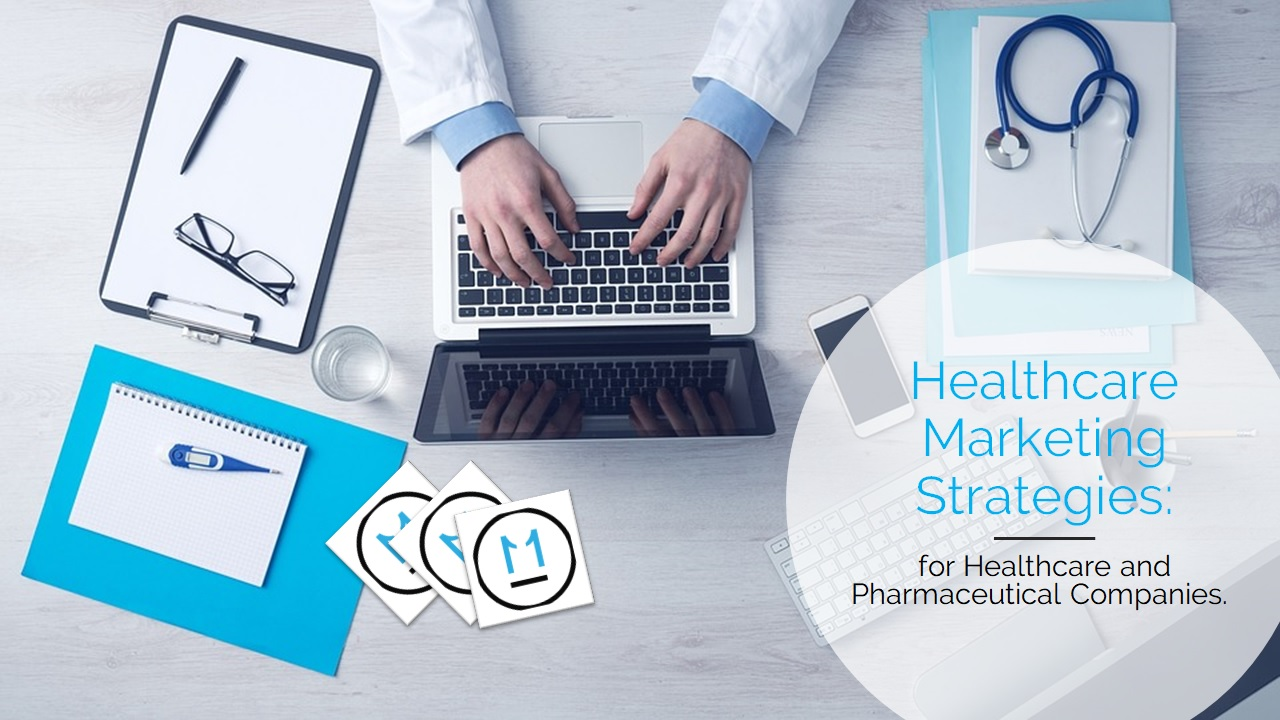 Healthcare Marketing Strategies, for Healthcare and Pharmaceutical Companies.