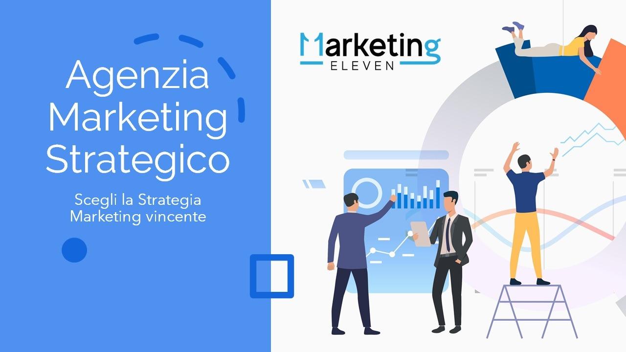 cosa fa un agenzia di marketing, ELEVEN MARKETING, Agenzia Marketing Strategico