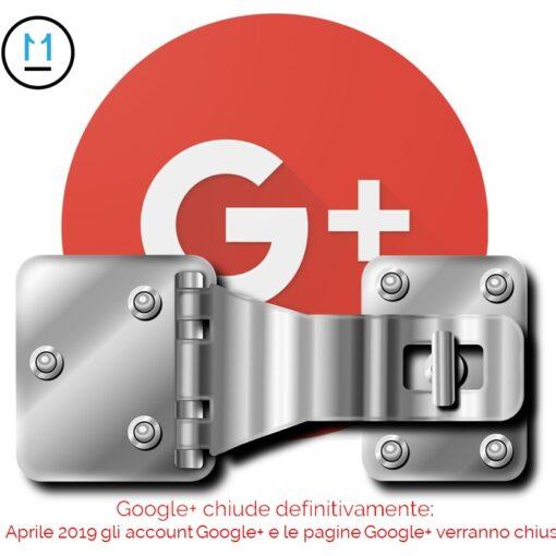 Chiusura Goolge+ , scarso utilizzo e poca sicurezza