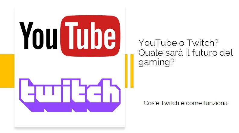 YouTube o Twitch? Quale sarà il futuro del gaming?