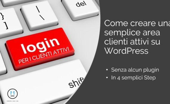 Come creare un'area clienti attivi WordPress