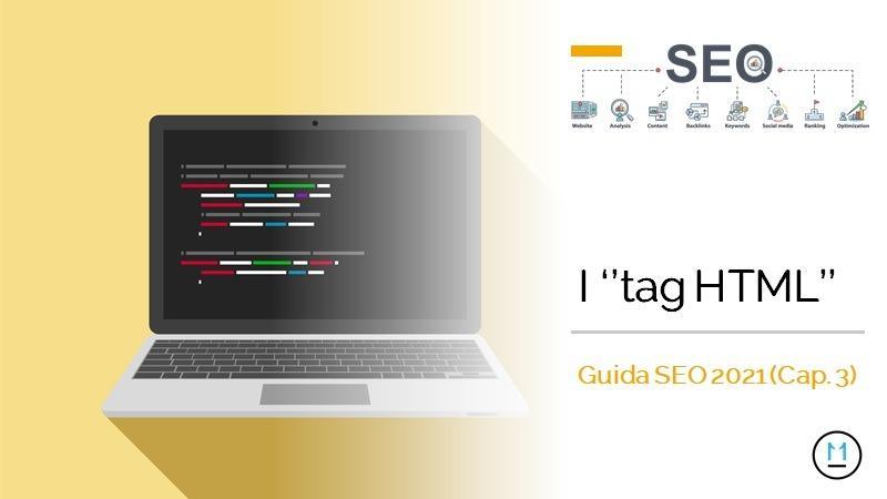Guida SEO aggiornata 2021, i tag HTML Cap. 3